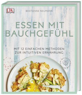 Essen mit Bauchgefühl - Bastienne Neumann  