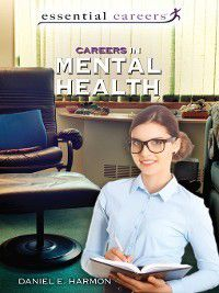 Essential Careers: Careers in Mental Health, Daniel E. Harmon