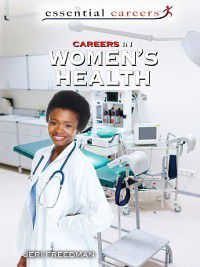 Essential Careers: Careers in Women's Health, Jeri Freedman