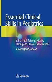 Essential Clinical Skills in Pediatrics, Anwar Qais Saadoon