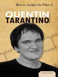 Essential Critiques Set 1: How to Analyze the Films of Quentin Tarantino, Mary K. Pratt