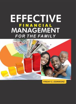 Essential Financial Management For The Family, Friday Esinwoke