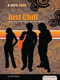 Essential Health: A Guy's Guide: Just Chill, Mark Ehrman
