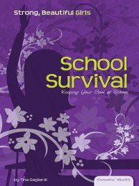 Essential Health: Strong Beautiful Girls Set 1: School Survival, Tina Gagliardi