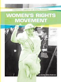 Essential Library of Social Change: Women's Rights Movement, Jennifer Joline Anderson