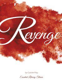 Essential Literary Themes: Revenge, Caitlin Ray