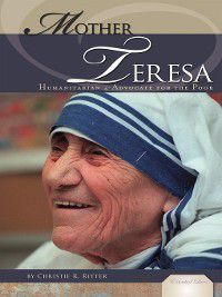 Essential Lives Set 6: Mother Teresa, Christie R. Ritter