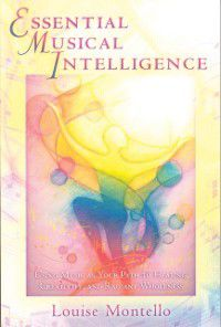 Essential Musical Intelligence, Louise Montello