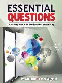 Essential Questions, Grant Wiggins, Jay McTighe