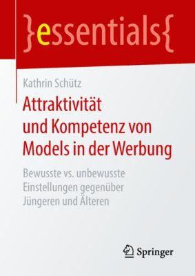 essentials: Attraktivität und Kompetenz von Models in der Werbung, Kathrin Schütz