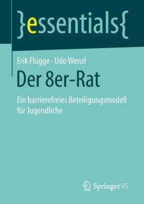 essentials: Der 8er-Rat, Erik Flügge, Udo Wenzl