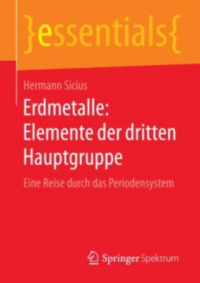 essentials: Erdmetalle: Elemente der dritten Hauptgruppe, Hermann Sicius