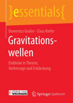 essentials: Gravitationswellen, Claus Kiefer, Domenico Giulini
