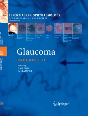 Essentials in Ophthalmology: Glaucoma, Franz Grehn, Robert Stamper.