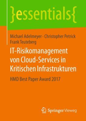 essentials: IT-Risikomanagement von Cloud-Services in Kritischen Infrastrukturen, Frank Teuteberg, Christopher Petrick, Michael Adelmeyer