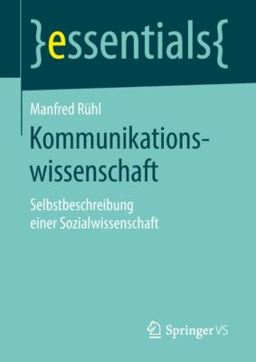 essentials: Kommunikationswissenschaft, Manfred Rühl