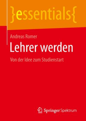 essentials: Lehrer werden, Andreas Romer