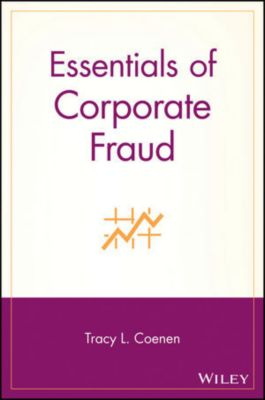 Essentials of Corporate Fraud, Tracy L. Coenen