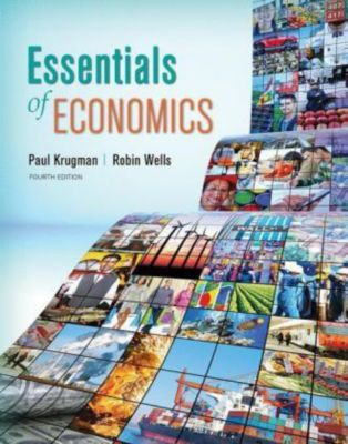 Essentials of Economics, Paul Krugman, Robin Wells, Kathryn Graddy