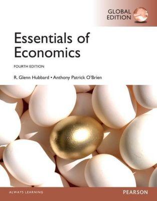 Essentials of Economics, Global Edition, R. Glenn Hubbard, Anthony P O'Brien