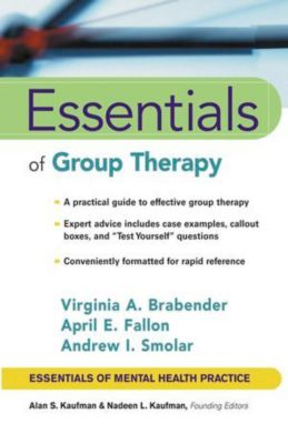 Essentials of Mental Health Practice: Essentials of Group Therapy, April E. Fallon, Virginia M. Brabender, Andrew I. Smolar
