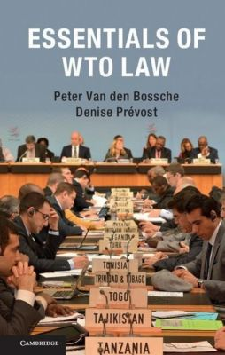Essentials of WTO Law, Peter van den Bossche, Denise Prévost