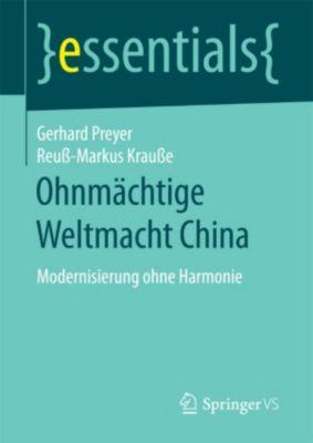 essentials: Ohnmächtige Weltmacht China, Gerhard Preyer, Reuß-Markus Krauße