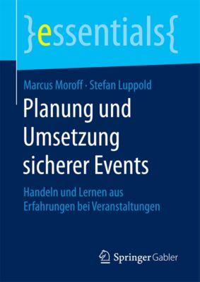essentials: Planung und Umsetzung sicherer Events, Stefan Luppold, Marcus Moroff