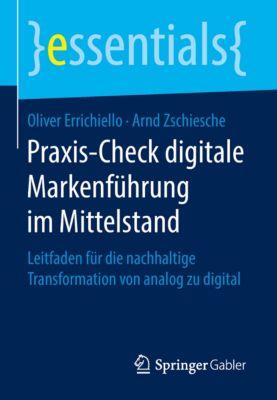essentials: Praxis-Check digitale Markenführung im Mittelstand, Arnd Zschiesche, Oliver Errichiello
