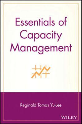 Essentials Series: Essentials of Capacity Management, Reginald Tomas Yu-Lee