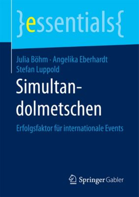 essentials: Simultandolmetschen, Stefan Luppold, Julia Böhm, Angelika Eberhardt