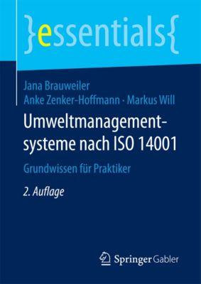 essentials: Umweltmanagementsysteme nach ISO 14001, Jana Brauweiler, Markus Will, Anke Zenker-Hoffmann