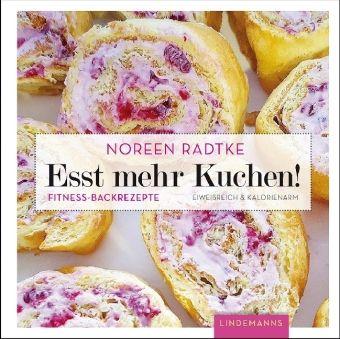 Esst mehr Kuchen! - Noreen Radtke |