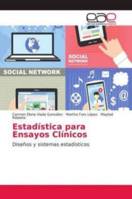 Estadística para Ensayos Clínicos, Carmen Elena Viada González, Martha Fors López, Mayteé Robaina