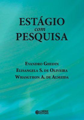 Estágio com pesquisa, Elisangela S. de Oliveira, Evandro Ghedin, Whasgthon A. de Almeida