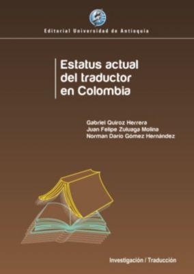 Estatus actual del traductor en Colombia, Gabriel Quiroz Herrera, Juan Felipe Zuluaga Molina, Norman Darío Gómez Hernández