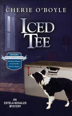Estela Nogales: Iced Tee (Estela Nogales, #2), Cherie O'Boyle