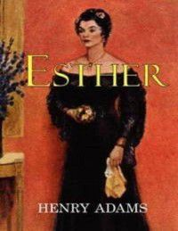 Esther, Henry Adams