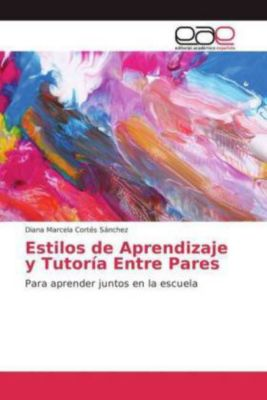 Estilos de Aprendizaje y Tutoría Entre Pares, Diana Marcela Cortés Sánchez