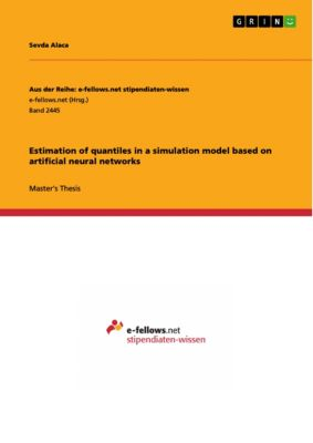 Estimation of quantiles in a simulation model based on artificial neural networks, Sevda Alaca