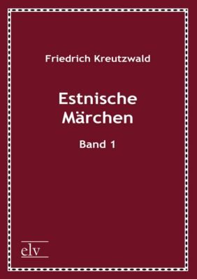 Estnische Märchen - Friedrich Kreutzwald pdf epub