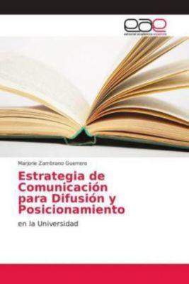 Estrategia de Comunicación para Difusión y Posicionamiento, Marjorie Zambrano Guerrero