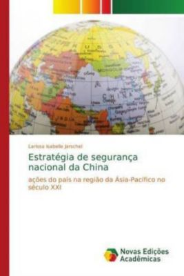Estratégia de segurança nacional da China, Larissa Isabelle Jarschel
