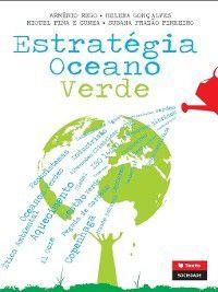 Estratégia Oceano Verde, Miguel Pina E;Rego, Arménio;Pinheiro, Susana Frazão;Gonçalves, Helena Cunha