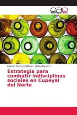 Estrategia para combatir indisciplinas sociales en Cupeyal del Norte, Eduardo Dourimond Duran, Idairis Daisson P.