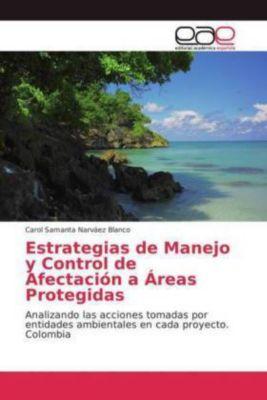 Estrategias de Manejo y Control de Afectación a Áreas Protegidas, Carol Samanta Narváez Blanco