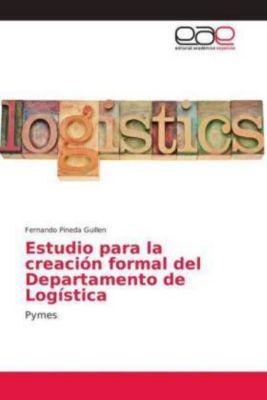 Estudio para la creación formal del Departamento de Logística, Fernando Pineda Guillen