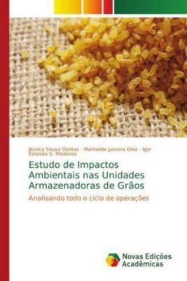 Estudo de Impactos Ambientais nas Unidades Armazenadoras de Grãos, Jéssica Sousa Dantas, Marineide Jussara Diniz, Igor Estevão S. Medeiros