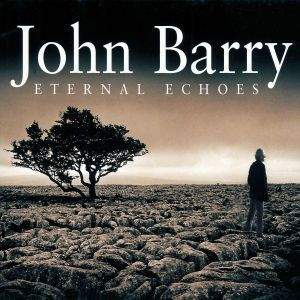 Eternal Echoes, John Barry