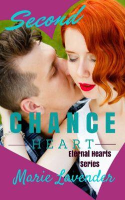 Eternal Hearts: Second Chance Heart (Eternal Hearts Series Book 1), Marie Lavender